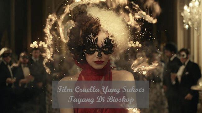 Film Cruella Yang Sukses Tayang Di Bioskop