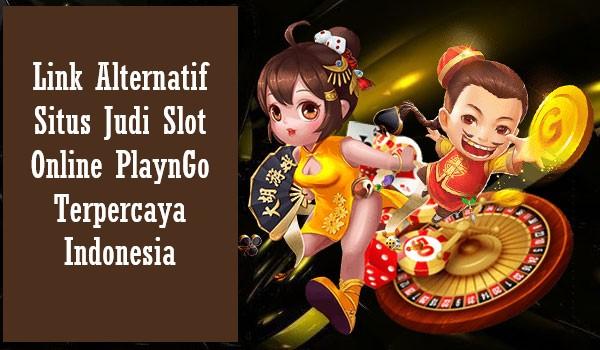 Link Alternatif Situs Judi Slot Online PlaynGo Terpercaya Indonesia