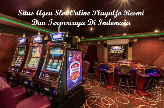 Situs Agen Slot Online PlaynGo Resmi Dan Terpercaya Di Indonesia